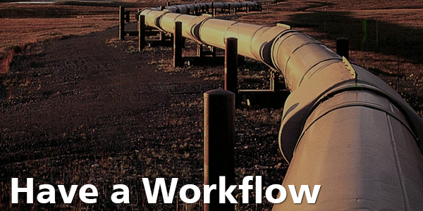 Have A Workflow - Pipeline
