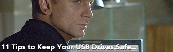 11 Tips to Keep Your USB Drives Safe