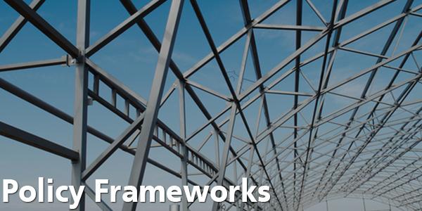 Policy Frameworks - Building Framework