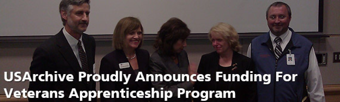 USArchive Proudly Announces Funding For Veterans Apprenticeship Program