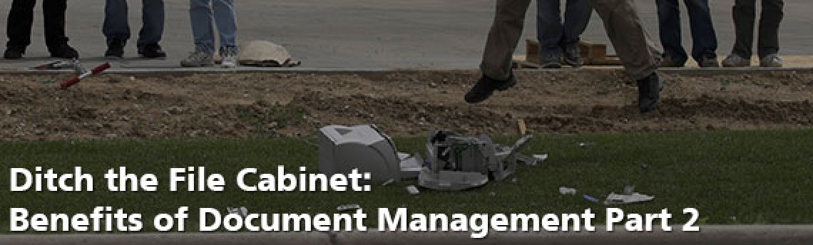 Ditch the File Cabinet: Benefits of Document Management Part 2