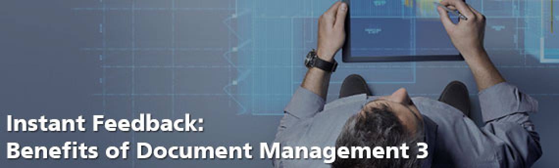 Instant Feedback: Benefits of Document Management 3